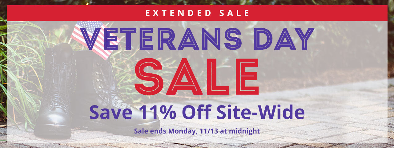 Veterans Day Sale - Save 11% Off Site-Wide - Ends Sunday 11/12 at midnight