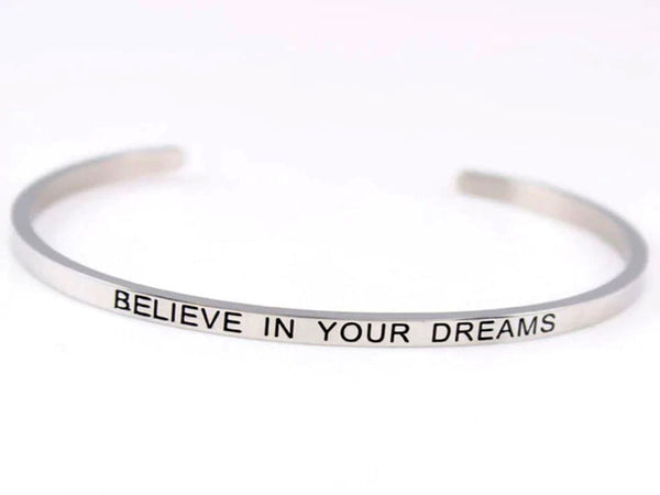 "Inspirational Stainless Steel ""Believe in your dreams"" Cuff"