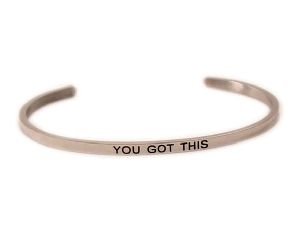 "Inspirational Stainless Steel ""You got this"" Cuff"
