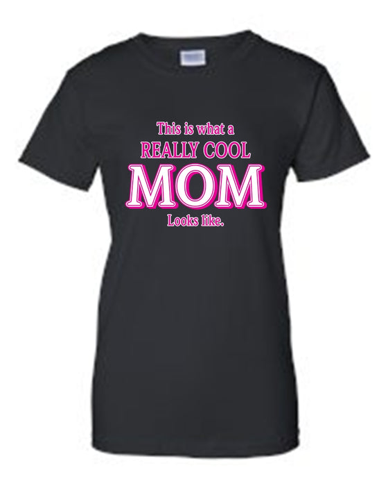 "Juniors Everybody Knows I'm A""REALLY COOL MOM"" T-shirt"