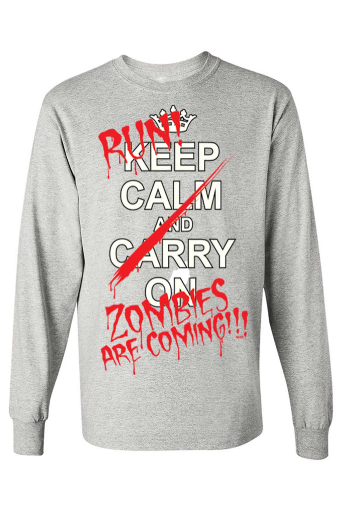 Long Sleeve Shirt Keep Calm and... Run Zombies are Coming!!! Unisex