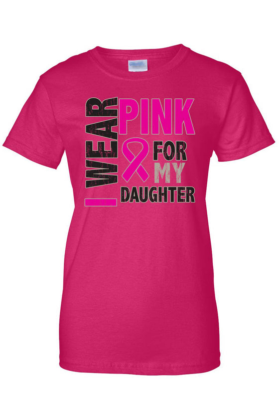 Women's Juniors T Shirt breast cancer awareness I Wear Pink For My Daughter