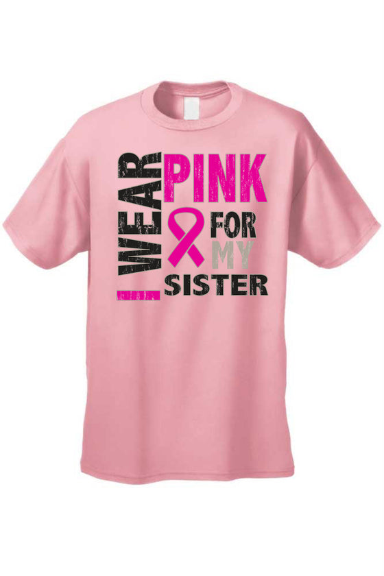 Unisex T Shirt Breast Cancer Awareness I Wear Pink For My Sister