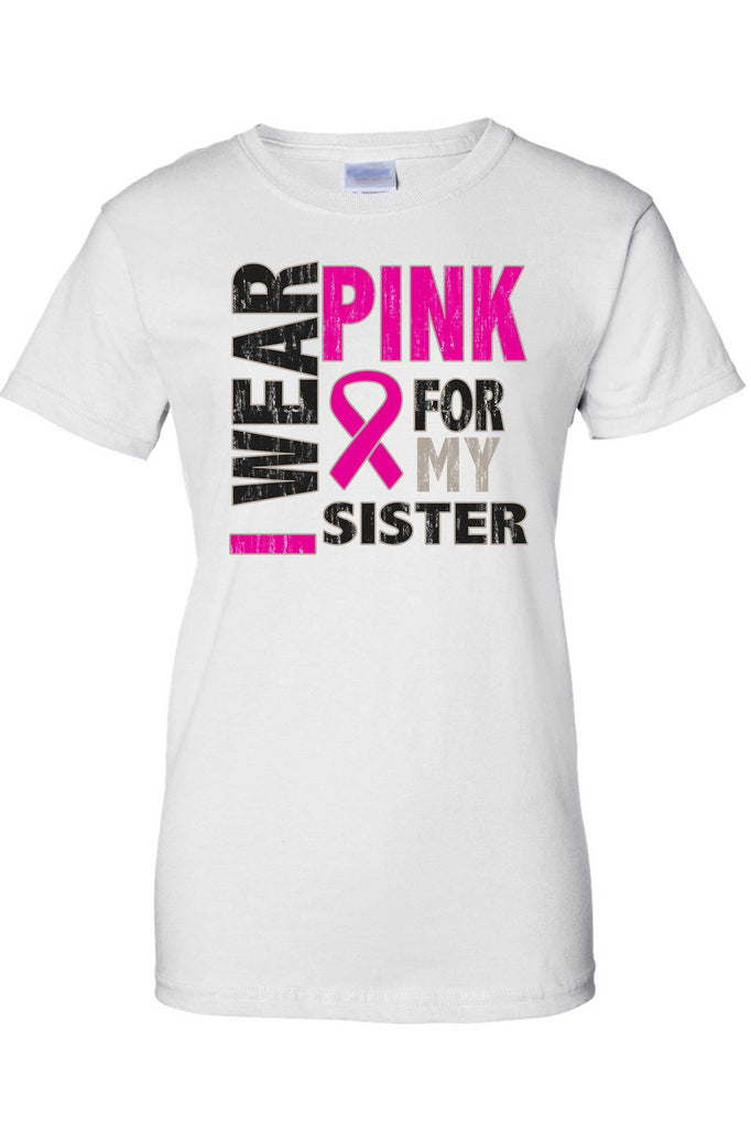 Women's Juniors T Shirt breast cancer awareness I Wear Pink For My Sister