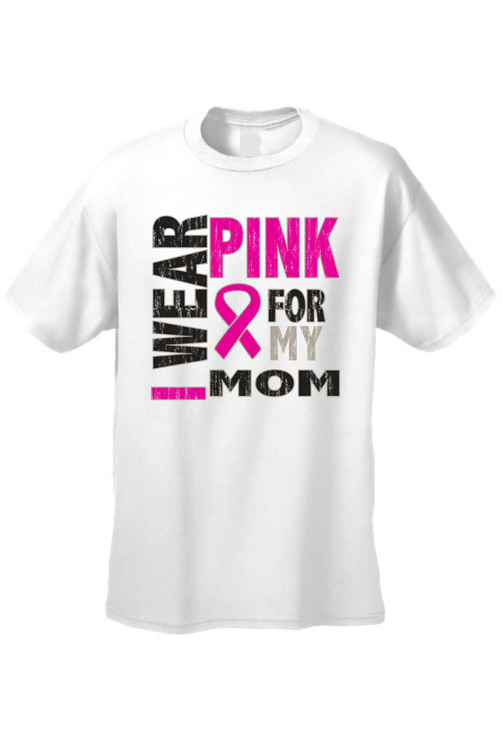 "Men's T Shirt Cancer Awareness ""I Wear Pink for My Mom"""