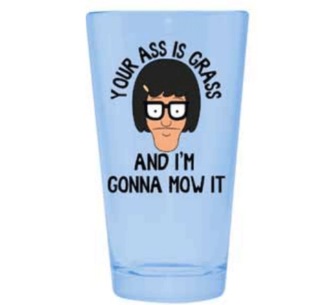 Bob's Burgers 'I'm Gonna Mow It' Pint Glass