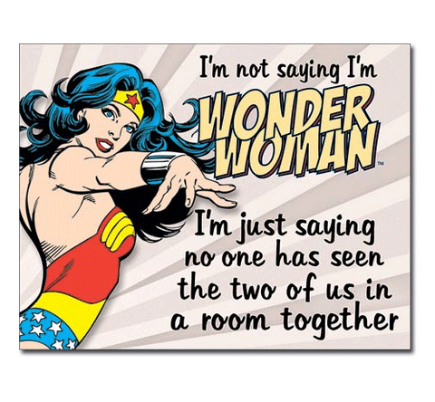 Wonder Woman Is Never In The Same Room Tin Sign