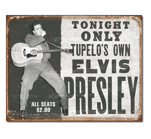 Elvis Presley Tupelo's Own Tin Sign