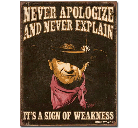"John Wayne ""Never Apologize"" Tin Sign"