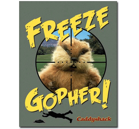 "Caddyshack ""Freeze Gopher!"" Tin Sign"