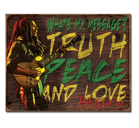 "Bob Marley - ""What's my Message?"" Tin Sign"