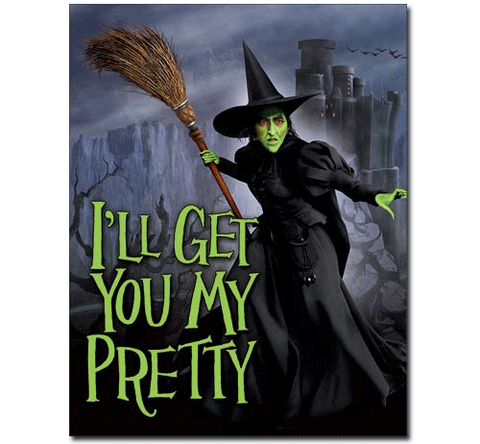 "Wizard of Oz ""I'll Get You"" Tin Sign"