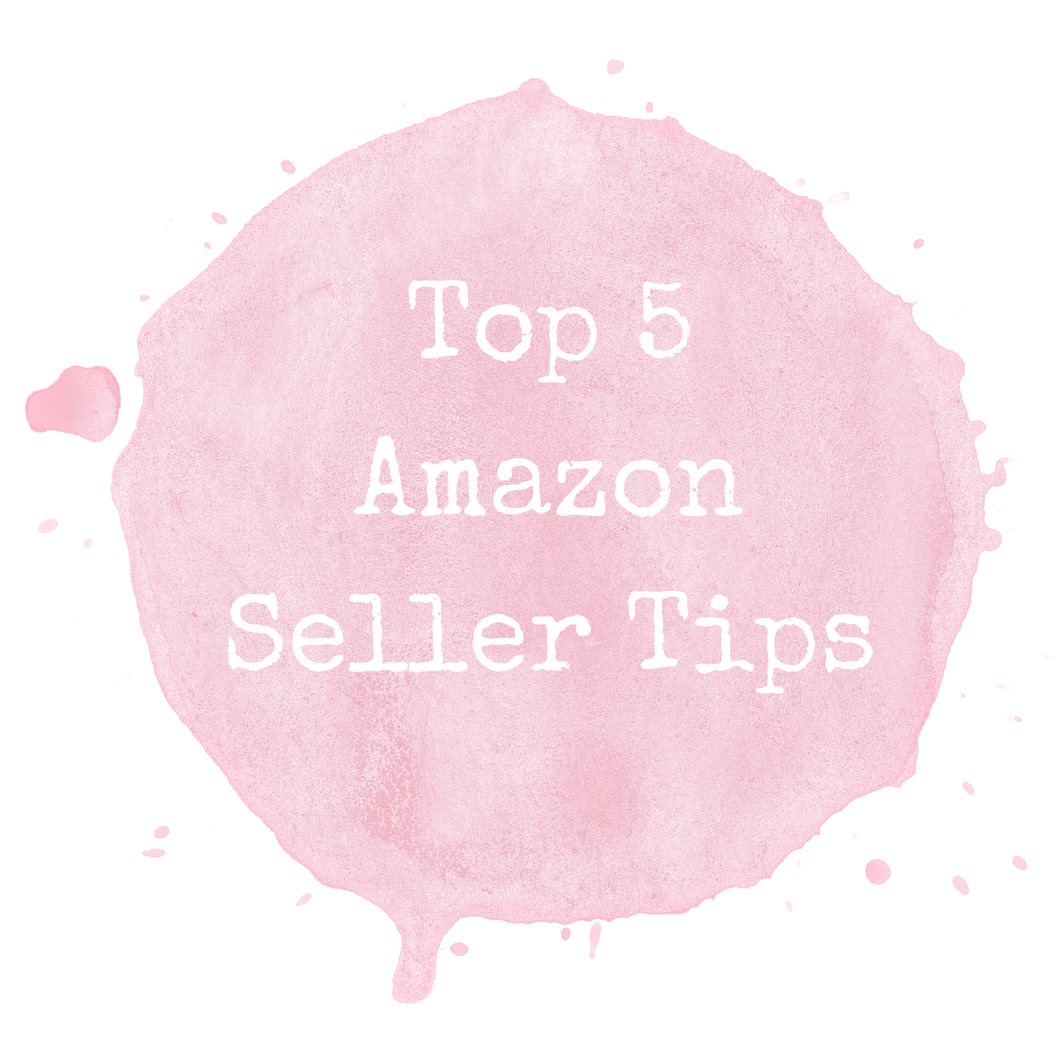 Top 5 Amazon Seller Tips