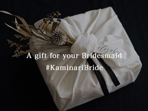 Bridesmaid Gift Ideas with Kaminari #KaminariBride
