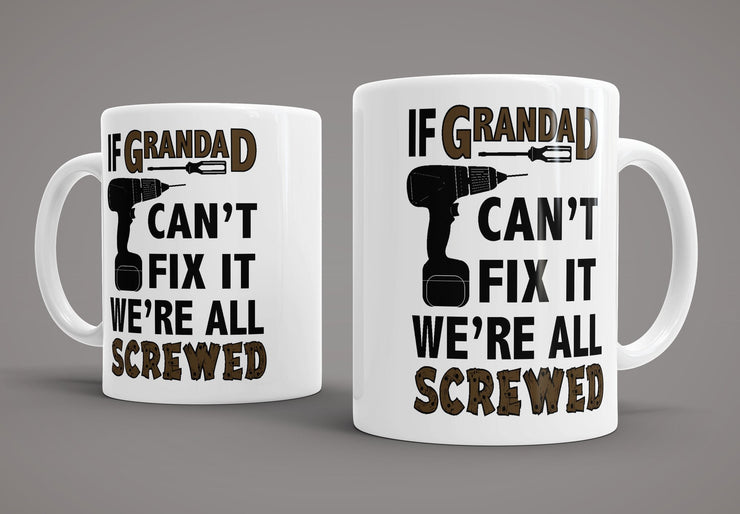 King Mugs If Grandad Can't Fix It We're Screwed Mug - Pig Emporium