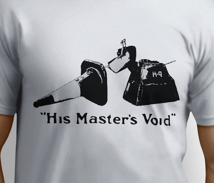 His Masters Void – Fun Dr Who K9 inspired Parody – T-shirts - Pig Emporium