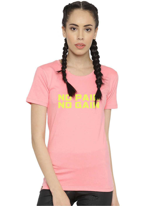 Slim Fit Ultimate Stretch Cotton Tshirt- Women's Pink NO PAIN NO GAIN Printed - TRUEREVO