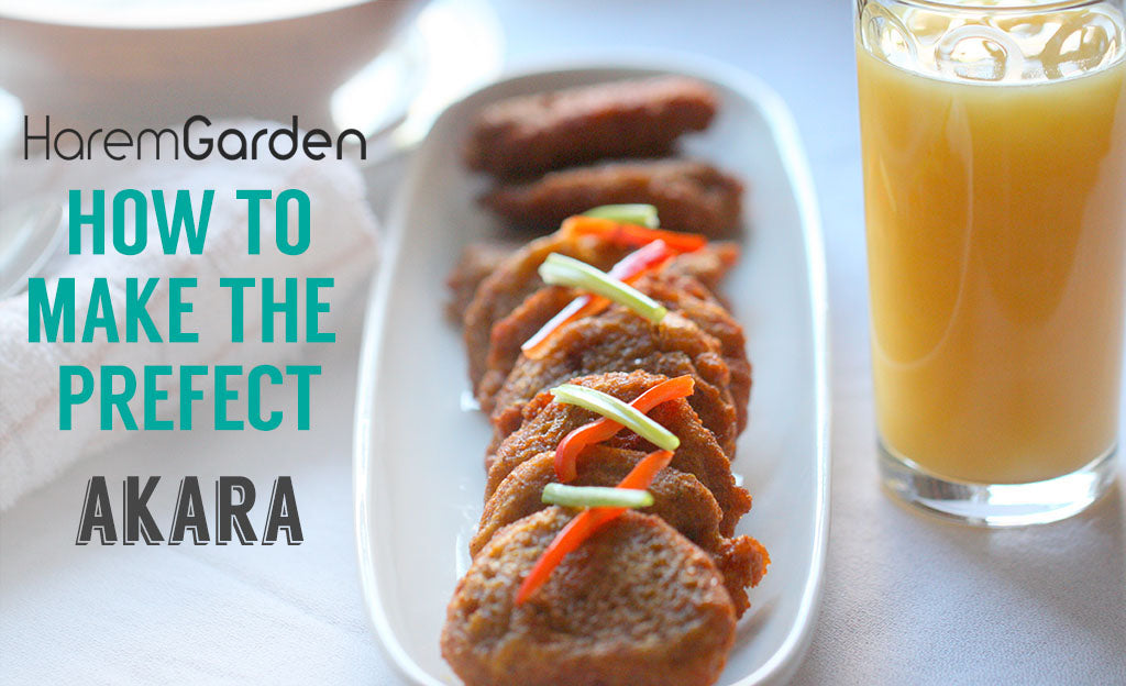 How to Make the Perfect Akara