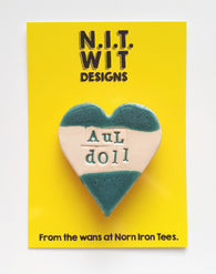 'Aul Doll' Handmade Badge