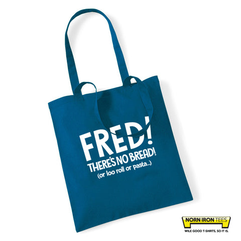 Fred! There's no bread (or loo rolls or pasta) Tote Bag