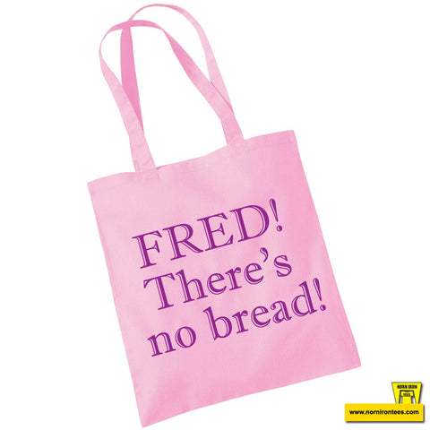 Fred! There's no bread! Tote Bag