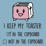 I Keep My Toaster: (personalise with your choice)
