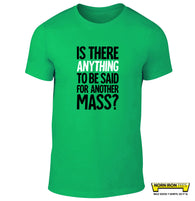 Is There Anything To Be Said For Another Mass?
