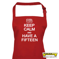 Keep Calm And Have A Fifteen Apron
