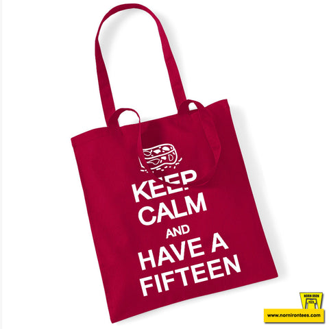 Keep Calm And Have A Fifteen Tote Bag