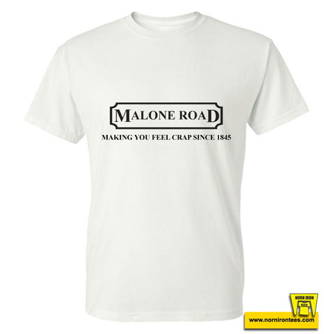 Malone Road - Making You Feel Crap Since 1845