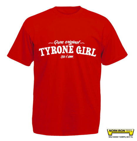Pure Original Tyrone Girl So I Am.
