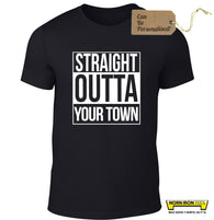 STRAIGHT OUTTA *YOUR TOWN* - personalise with your own town!