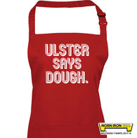 Ulster Says Dough.   Apron
