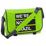 We're Not Brazil Messenger Bag