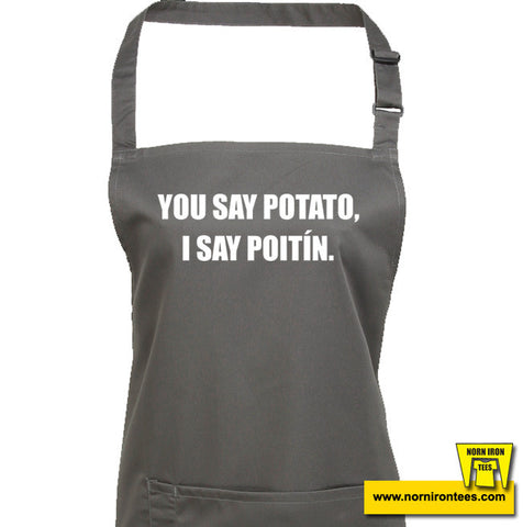 You Say Potato, I Say Poitin. Apron