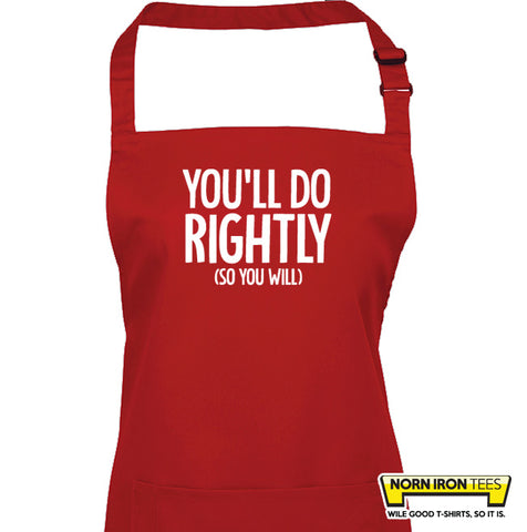 You'll Do Rightly. (so you will) Apron