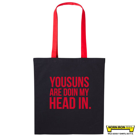 Yousuns Are Doin My Head In - Duo Colour Tote Bag