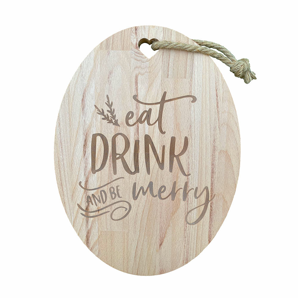 "Tagliere in legno ovale ""Eat Drink & Be Merry"""