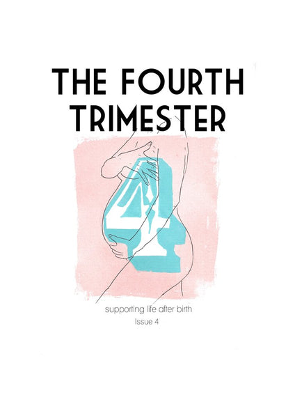 The Fourth Trimester Magazine - Issue 4 Pre-order