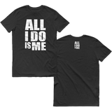 All I Do Is Me Tee