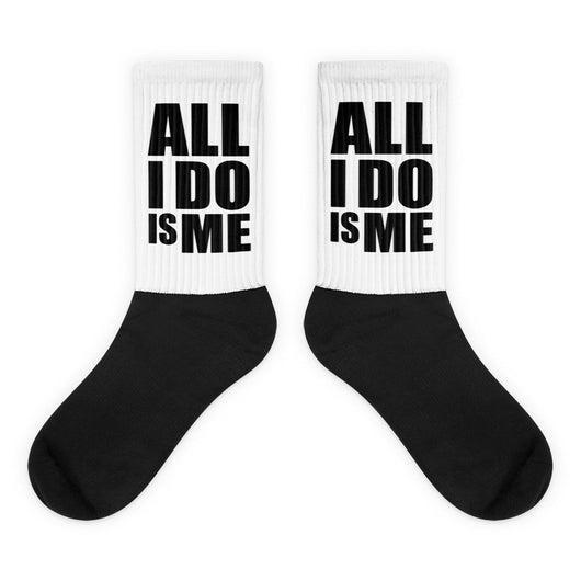 All I Do Is Me Socks