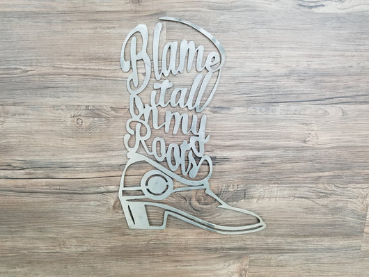 Blame It All On My Roots Boot