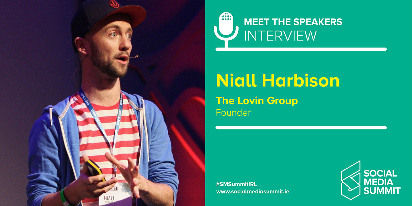 Meet the speakers- Niall Harbison from The Lovin Group
