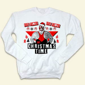 It's Time, It's Time Ugly Christmas Sweatshirt