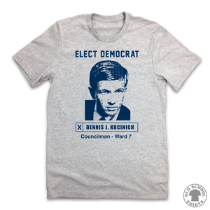 Elect Dennis J. Kucinich Mayor - Old School Shirts- Retro Sports T Shirts