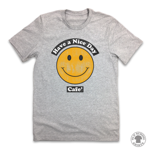 Have A Nice Day Cafe T-shirt