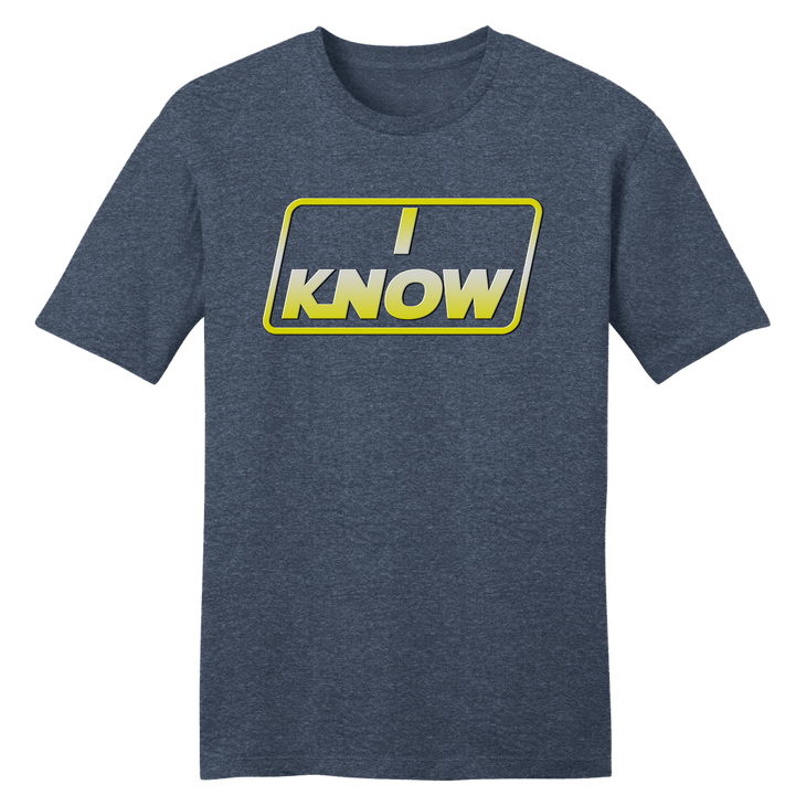I Know - Movie Quote Valentine's Day Tee