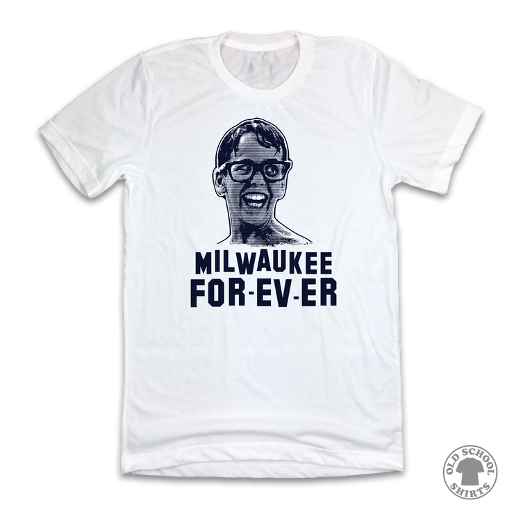 Milwaukee For-Ev-Er - Old School Shirts- Retro Sports T Shirts