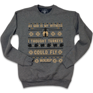 I Thought Turkeys Could Fly - WKRP Ugly Sweatshirt