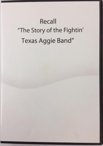 "Recall: ""The Story of the Fightin' Texas Aggie Band"" DVD"
